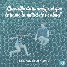 ''Bien dijo de su amigo el que le llamó la mitad de su alma'', San Agustín. Quotes, Movie Posters, Movies, Amor, Loving Someone, Someone Like You, Quotations, Qoutes, Film Poster