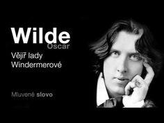 MLUVENÉ SLOVO - Wilde, Oscar: Vějíř lady Windermerové (KOMEDIE) - YouTube Audio Books, Youtube, Movie Posters, Movies, 2016 Movies, Film Poster, Films, Popcorn Posters, Film Books