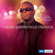 Maceo Parker: Soul Classics - On Soul Classics, Maceo Parker is reunited with the WDR Big Band, along with guest artists Christian McBride and Cora Coleman-Dunham, on a collection of nine classic soul songs recorded at the Leverkusen Jazz Festival in November of 2011.