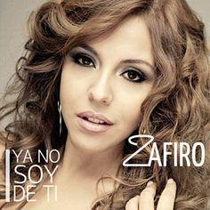 Ya No Soy De Ti - Zafiro