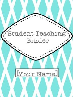 Student Teaching Binder EDITABLE. This product includes 52 pages to keep student teachers very organized throughout their experience. **If you are a host teacher, this is a very thoughtful present to give to your student teacher!