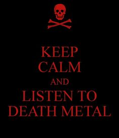 Death metal. FTW!  www.thewolverinerecipe.wordpress.com