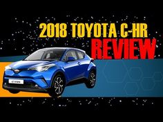 2018 Toyota CHR Interior And Exterior Reviews