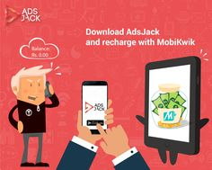 No cash to recharge your phone? Download AdsJack and recharge with MobiKwik.