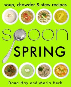 http://letscooknow.com/pinnable-post/spoon-soup-stew-chowder-recipes-spring-cooking-in-season-1/ Spoon: Soup, Chowder, & Stew Recipes (Spring) offers 25 delicious recipes that are easy-to-prepare, healthy meals that are also full-flavoured and delicious. With their seasonal approach, Maria Herb and Dana Hay provide you with recipes featuring fresh, local ingredients. Maria's and Dana's company SPOON so...