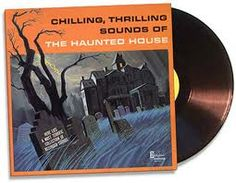 """""""Chilling, Thrilling Sounds of the Haunted House"""". Oh man I think my dad might still have this stashed somewhere! #80s #memories #halloween"""
