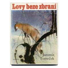 チェコの絵本作家(人物別) Mirko Hanak / ミルコ・ハナーク 「Lovy beze zbrani」1976年