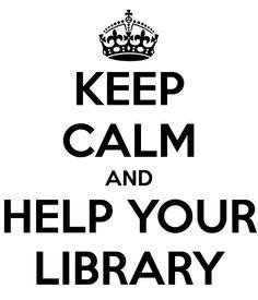 """Keep calm and help your library (Mantén la calma y ayuda a tu biblioteca). La biblioteca está pasando momentos complicados debido a la situación económica mundial y de la cual ninguno nos escapamos. Qué mejor que tú (como usuario) para que valores a la biblioteca como un servicio imprescindible para la sociedad y para el resto de los ciudadanos. Que la gente sepa que la biblioteca es mucho más que una """"biblioteca""""."""