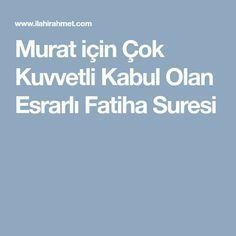 Murat için Çok Kuvvetli Kabul Olan Esrarlı Fatiha Suresi