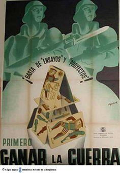 """Primero ganar la guerra : ¡basta de """"ensayos"""" y """"proyectos""""! :: Cartells del Pavelló de la República (Universitat de Barcelona)"""