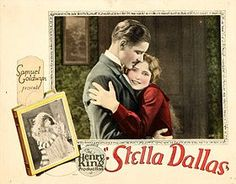Stella Dallas was a 1925 American silent film that was produced by Samuel Goldwyn, scripted by Frances Marion, and directed by Henry King. The film starred Ronald Colman, Belle Bennett, Lois Moran, Alice Joyce, Jean Hersholt, and Douglas Fairbanks Jr.