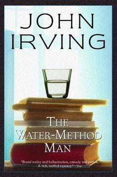 The Water-Method Man - by John Irving