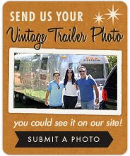 ''VINTAGE TRAILER SUPPLY'' - Send us your Vintage Trailer Photo - you could see it on our site!  Submit a Photo.  http://www.vintagetrailersupply.com/#