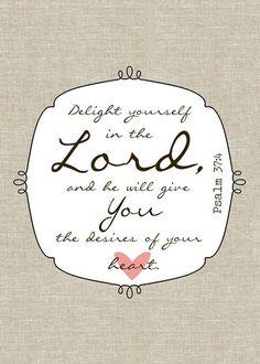 My life verse/ Psalm 37:4