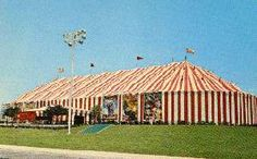 The original tent building of Circus World in Orland-before there was anything else there to do!