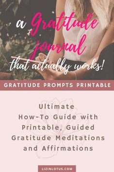 Everything you need to know to start a Gratitude Journal that actually works + see the positive impact that it makes in your life and your well-being! Learn the benefits of practicing daily gratitude and how to create your own journal. Plus get a Gratitude Journal Prompts Printable, a Guided Meditation, and Affirmations video to get started. | lizinlotus.com #gratitudejournal #howtostartgratitudejournal #gratitudejournalprompts #practicingGratitude #journaling #dailyhabits #dailyroutines