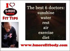 For more fit and healthy tips go to www.bmorefitbody.com