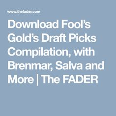 Download Fool's Gold's Draft Picks Compilation, with Brenmar, Salva and More | The FADER