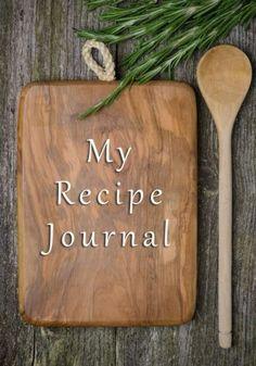 My Recipe Journal: Blank Cookbook