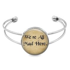 Were All Mad Here Alice In Wonderland Cuff Bracelet Bangle Bracelet Jewelry Glass Bezel Art Photo Bracelet JP1882 via Etsy