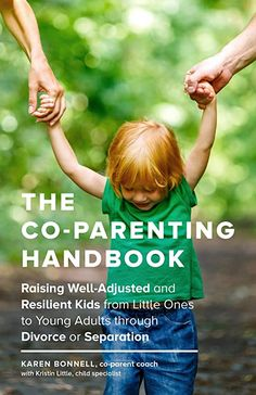 Free eBook The Co-Parenting Handbook: Raising Well-Adjusted and Resilient Kids from Little Ones to Young Adults through Divorce or Separation Author Karen Bonnell and Kristin Little Parenting Books, Single Parenting, Parenting Tips, Parenting Quotes, Guide Des Parents, Parent Handbook, Parent Coaching, Married With Children, All Family