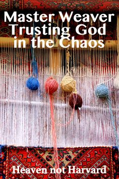 Life is the beautiful rug hiding in the mess of our trials and struggles. Trusting the Master Weaver for the beautiful life He is weaving in me. via @https://www.pinterest.com/heavennotharvar/