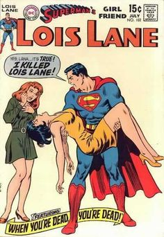 Superman is a jerk 16. Lois fares very badly in Superman's comic.