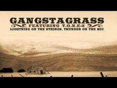 Surprised myself that I really liked this. :) GANGSTAGRASS FT. TONE Z-Long Hard Times To Come