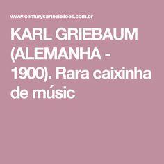 KARL GRIEBAUM (ALEMANHA - 1900). Rara caixinha de músic