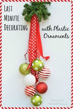Plastic Ornaments-last minute decorating