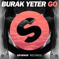 Burak Yeter - Go [OUT NOW] by Spinnin' Records
