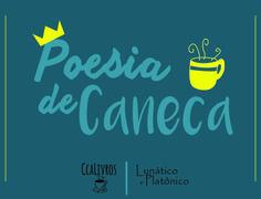 Vem aí... Poesia de Caneca