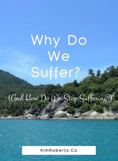How to stop suffering: practice will show us the way to living more fully and compassionately with awareness of the vivid and fleeting present moment | better living tips | mental health awareness | self help | self improvement | wellness tips | life improvement | happiness | be happier how to | be happier