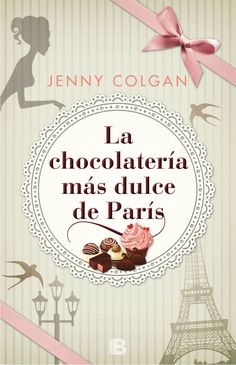 La chocolateria mas dulce de Paris/ The Loveliest Chocolate Shop in Paris (Paperback) (Jenny Colgan) I Love Books, Great Books, New Books, Books To Read, Ebooks Pdf, Little Paris, Books For Moms, The Book Thief, Film Books