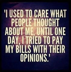 I used to care what people thought funny quotes quote lol funny quote funny quotes humor