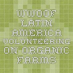 WWOOF Latin America - volunteering on organic farms