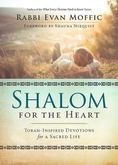 Buy Shalom for the Heart: Torah-Inspired Devotions for a Sacred Life by Rabbi Evan Moffic, Shauna Niequist and Read this Book on Kobo's Free Apps. Discover Kobo's Vast Collection of Ebooks and Audiobooks Today - Over 4 Million Titles! Stormie Omartian, Freedom In Christ, Hebrew Words, Spiritual Enlightenment, Rabbi, Power Of Prayer, Torah, God Is Good, Nonfiction Books