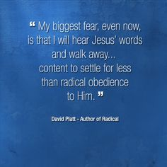 Quotes from David Platt. For more like this visit http://treasuring-christ.org/treasuring-christ-in-quotes/