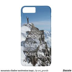 mountain climber motivation inspiration quote iPhone 7 plus case