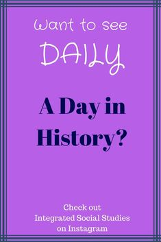 Want to see daily A Day in History? Then look no further than my Instagram. Integrated Social Studies presents one piece of history for everyday of the year. Perfect for history classes!