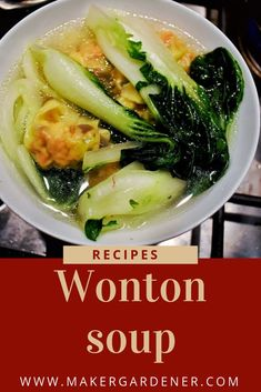 Home cook wonton soup using pork and prawn filling and ready made wrappers from Asian grocers. #wontonrecipe #makergardener #wontonsouprecipe