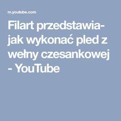 Filart przedstawia- jak wykonać pled z wełny czesankowej - YouTube