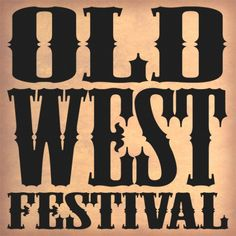 The Old West Fest is