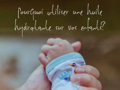 Pourquoi utiliser une huile hydratante sur vos enfants?
