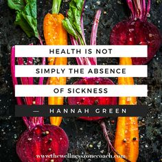 Motivation Quote - Health is not simply the absence of sickness. www.thewellnesszonecoach.com