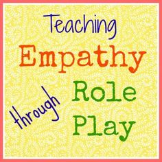 """Teaching Empathy through Role Play"" would help work on social skills like showing empathy or consideration for others."