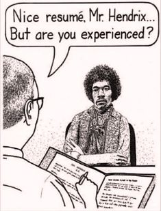 Hendrix in a job interview / Mr. Are you experienced? Humor Musical, Music Humor, Music Memes, Funny Music, Music Quotes, Music Lyrics, Are You Experienced, Buddy Guy, Jimi Hendrix Experience