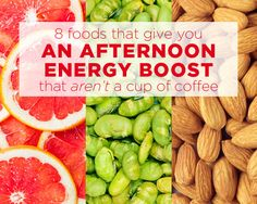 8 Foods That Give You an Afternoon Energy Boost That AREN'T a Cup of Coffee