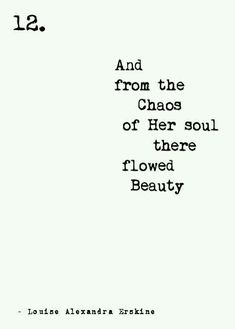 ..and from the chaos of her #soul there flowed beauty.