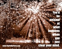 You'd be amazed at what happens when you just clear your mind. www.TheFolkofYore.com